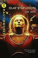 Odd John (S.F. Masterworks) by Olaf Stapledon(2012-03-01)