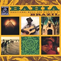 Bahia: Traditional Music & Moments of Brazil