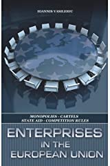 ENTERPRISES IN THE EUROPEAN UNION-MONOPOLIES-CARTELS-STATE AID-COMPETITION RULES ペーパーバック