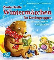 Zauberhafte Wintermaerchen fuer Kindergruppen: Vorlesen, spielen und gestalten