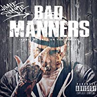Bad Manners [Explicit]