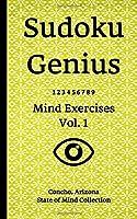 Sudoku Genius Mind Exercises Volume 1: Concho, Arizona State of Mind Collection