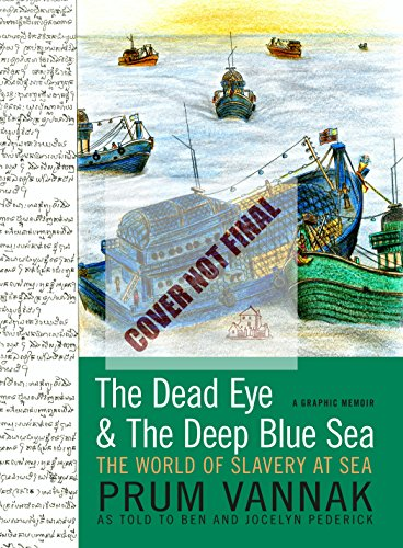 The Dead Eye and the Deep Blue Sea: The World of Slavery at Sea-A Graphic Memoir
