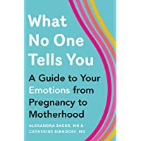 What No One Tells You: A Guide to Your Emotions from Pregnan…