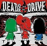 Dead or Drive(完全生産限定盤A)(DVD付)