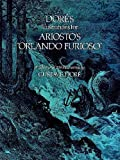 "Doré's Illustrations for Ariosto's ""Orlando Furioso"": A Selection of 208 Illustrations (Dover Fine Art, History of Art)"