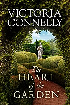 The Heart of the Garden by [Connelly, Victoria]