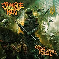 Order Shall Prevail by Jungle Rot (2015-07-28)