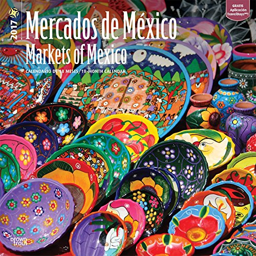 Mercados de México 2017 calendario / Markets of Mexico 2017 Calendar