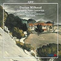 ミヨー:ピアノと管弦楽のための作品全集 (Milhaud: Complete Piano Concertos)