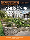 Black & Decker The Complete Guide to Landscape Projects, 2nd Edition: Stonework, Plantings, Water Features, Carpentry, Fences (Black & Decker Complete Guide) 画像