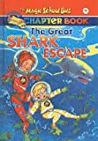 The Great Shark Escape (Magic School Bus Science Chapter Books (Pb))