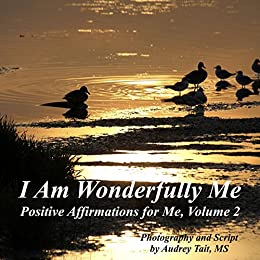 I Am Wonderfully Me: Positive Affirmations for Me! Volume 2 by [Tait, Audrey]