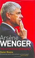 Arsene Wenger: The Biography