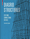 Diagrid Structures: Systems, Connections, Details (English Edition)