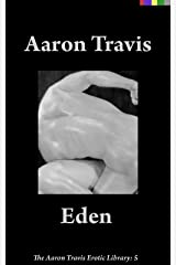 Eden (The Aaron Travis Erotic Library Book 5) Kindle Edition