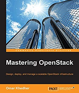 [Khedher,  Omar]のMastering OpenStack (English Edition)