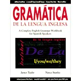 Gramática De La Lengua Inglesa: A Complete English Grammar Workbook for Spanish Speakers