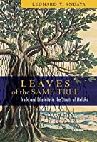 Leaves of the Same Tree: Trade and Ethnicity in the Straits of Melaka