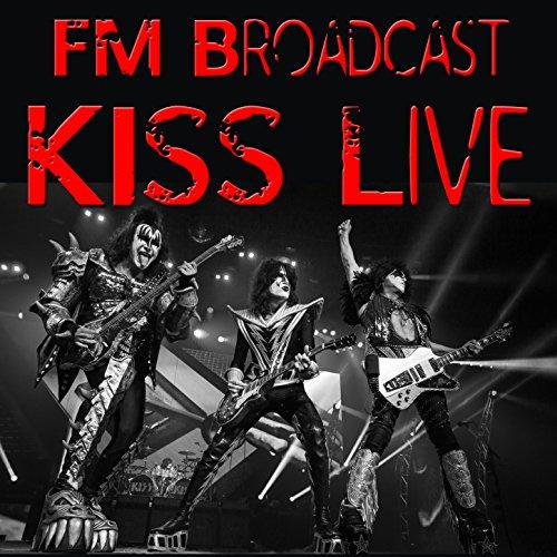 FM Broadcast: Kiss Live