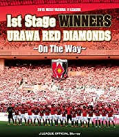 2015 MEIJI YASUDA J1 LEAGUE 1st Stage WINNERS URAWA RED DIAMONDS ~On The Way~ [Blu-ray]