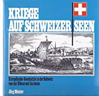 Kriege auf Schweizer Seen
