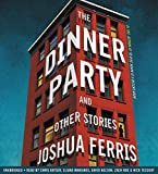 The Dinner Party: And Other Stories: Library Edition