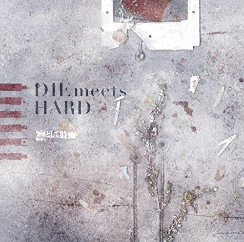 DIE meets HARD