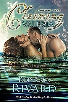 Claiming Valeria: A Fada Novel, Book 2 (The Fada Shapeshifter Series) by [Rivard, Rebecca]