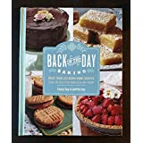 Back in the Day Baking: More than 200 Down-Home Recipes from the best little bakery in the South