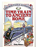 Time Train to Ancient Rome (Puzzle Adventures Series)