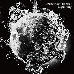 Nothing's Carved In Stone「Beginning」のジャケット画像