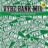 VYBZ BANK MIX #2 JAPANESE REGGAE DUB EDITION