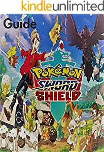 Pokemon Sword and Shield: Complete guide, tips, tricks, walkthrough to win. You need to know (English Edition)
