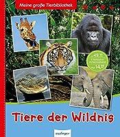 Meine grosse Tierbibliothek: Tiere der Wildnis