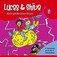Lucas und Shiva 02: Beim gefaehrlichen Strom