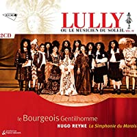 Lully ou le Musiciens du Soleil, Vol. IV: Le Bourgeois Gentilhomme