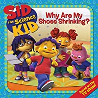 Sid the Science Kid: Why Are My Shoes Shrinking? (Jim Henson's Sid the Science Kid)