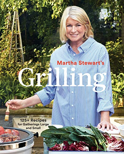 Martha Stewart's Grilling: 125+ Recipes for Gatherings Large and Small (English Edition)