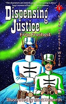 Dispensing Justice (Nova Genesis World Book 1) by [Freiheit, Fritz]