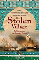 The Stolen Village: Baltimore and the Barbary Pirates by Des Ekin(2008-12-31)