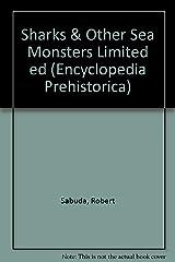 Sharks & Other Sea Monsters Limited ed (Encyclopedia Prehistorica) ハードカバー