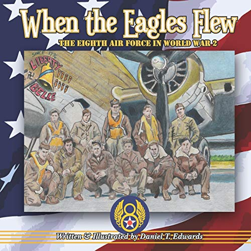 Download When the Eagles Flew: A story of the Eight Air Force during World War 2 1073129748