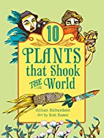 10 Plants That Shook The World (World of Tens)