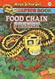 Food Chain Frenzy (Magic School Bus Science Chapter Books (Pb))