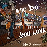 Who Do You Love (feat. Flawless) [Explicit]