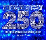 SUPER EUROBEAT VOL.250(CD3枚組)(初回盤)