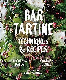 Bar Tartine: Techniques & Recipes by [Balla, Nicolaus, Burns, Cortney]