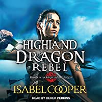 Highland Dragon Rebel (Dawn of the Highland Dragon)