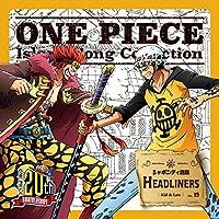 ONE PIECE Island Song Collection シャボンディ諸島「HEADLINERS」